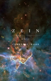 Zein: The Prophecy ebook by Graham J. Wood