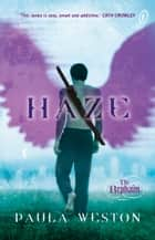 Haze - The Rephaim Book 2 ebook by Paula Weston
