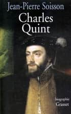 Charles Quint ebook by Jean-Pierre Soisson
