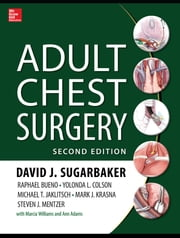 Adult Chest Surgery, 2nd edition ebook by David Sugarbaker,Raphael Bueno,Yolanda Colson,Michael Jaklitsch,Mark Krasna,Steven Mentzer