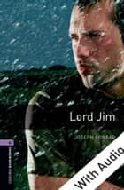 Lord Jim - With Audio Level 4 Oxford Bookworms Library ebook by Joseph Conrad