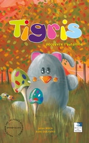 Tigris découvre l'automne ebook by Kobo.Web.Store.Products.Fields.ContributorFieldViewModel