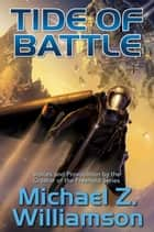 Tide of Battle ebook by Michael Z. Williamson