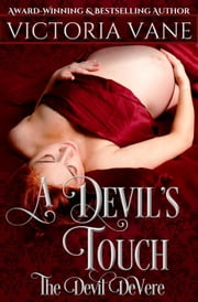 A Devil's Touch - The Devil DeVere Series ebook by Victoria Vane
