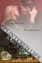Splintered Lies ebook by Karen Lopp