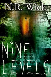 Nine Levels ebook by N.R. Wick