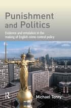 Punishment and Politics ebook by Michael Tonry