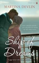 Ship of Dreams ebook by Martina Devlin
