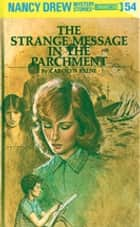 Nancy Drew 54: The Strange Message in the Parchment ebook by
