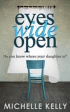 Eyes Wide Open ebook by Michelle Kelly