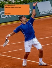 Novak Djokovic: Making the Rough Places Plain ebook by Matt Zemek