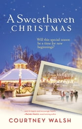 A Sweethaven Christmas ebook by Courtney Walsh