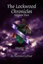 The Lockwood Chronicles Volume 2 ebook by Katrina LaFond