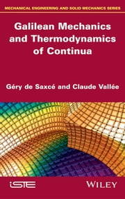 Galilean Mechanics and Thermodynamics of Continua ebook by Géry de Saxcé,Claude Valleé