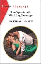 The Spaniard's Wedding Revenge ebook by Jackie Ashenden
