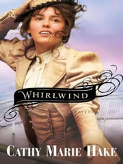 Whirlwind (Only In Gooding Book #3) ebook by Cathy Marie Hake