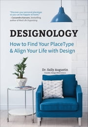 Designology - How to Find Your PlaceType & Align Your Life with Design ebook by Dr. Sally Augustin