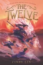 The Twelve ebook by Cindy Lin