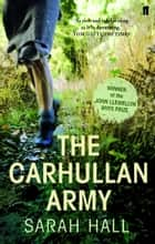 The Carhullan Army ebook by Sarah Hall
