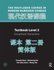 Routledge Course In Modern Mandarin Chinese Level 2 (Simplified) ebook by Claudia Ross,Pei-Chia Chen,Baozhang He,Meng Yeh