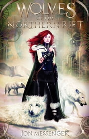 Wolves of the Northern Rift ebook by Jon Messenger