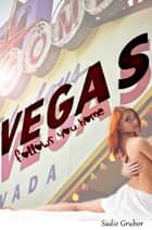 Vegas Follows You Home ebook by Sadie Grubor