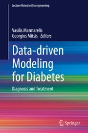Data-driven Modeling for Diabetes - Diagnosis and Treatment ebook by