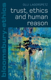 Trust, Ethics and Human Reason ebook by Dr Olli Lagerspetz