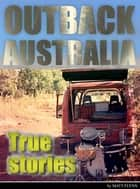 Outback Australia: True Stories - Vol. 2 ebook by