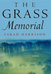 The Grass Memorial ebook by Sarah Harrison