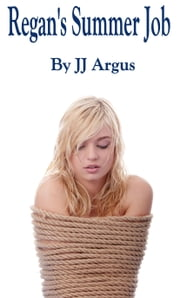 Regan's Summer Job ebook by JJ Argus