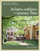 In-laws, Outlaws, and Granny Flats ebook by Michael Litchfield