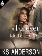 A Forever Kind of Love ebook by KS Anderson