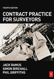 Contract Practice for Surveyors ebook by Simon Birchall,J W Ramus