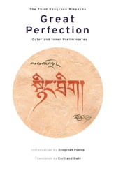 Great Perfection - Outer and Inner Preliminaries ebook by Third Dzogchen Rinpoche