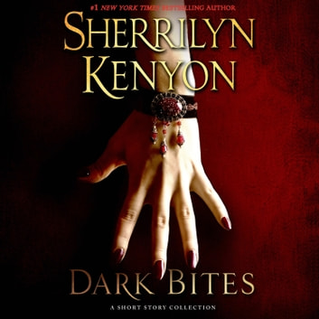 Dark Bites - A Short Story Collection audiobook by Sherrilyn Kenyon