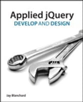 Applied jQuery - Develop and Design ebook by Jay Blanchard