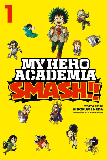 My Hero Academia: Smash!!, Vol. 1 ebook by Hirofumi Neda