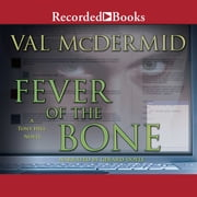 Fever of the Bone audiobook by Val McDermid