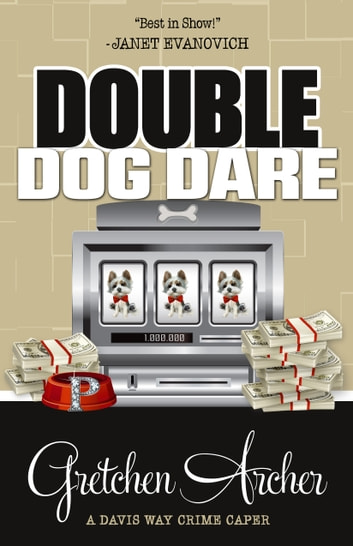 DOUBLE DOG DARE ebook by Gretchen Archer