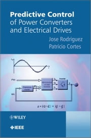 Predictive Control of Power Converters and Electrical Drives ebook by Jose Rodriguez,Patricio Cortes