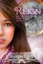 Reign ebook by Chanda Hahn