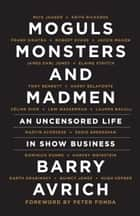 Moguls, Monsters and Madmen - An Uncensored Life in Show Business ebook by Barry Avrich