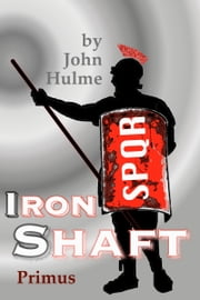 Iron Shaft: Primus ebook by John Hulme