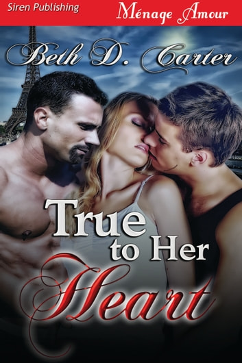 True to Her Heart ebook by Beth D. Carter