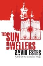 The Sun Dwellers ebook by David Estes