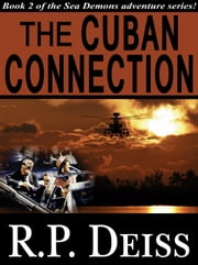 The Cuban Connection ebook by R. P. Deiss