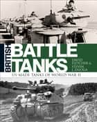 British Battle Tanks - American-made World War II Tanks ebook by David Fletcher, Steven J. Zaloga