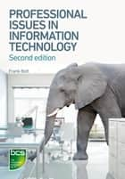 Professional Issues in Information Technology ebook by Frank Bott