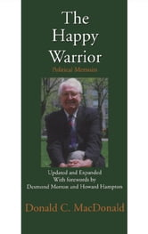 The Happy Warrior - Political Memoirs ebook by Donald MacDonald